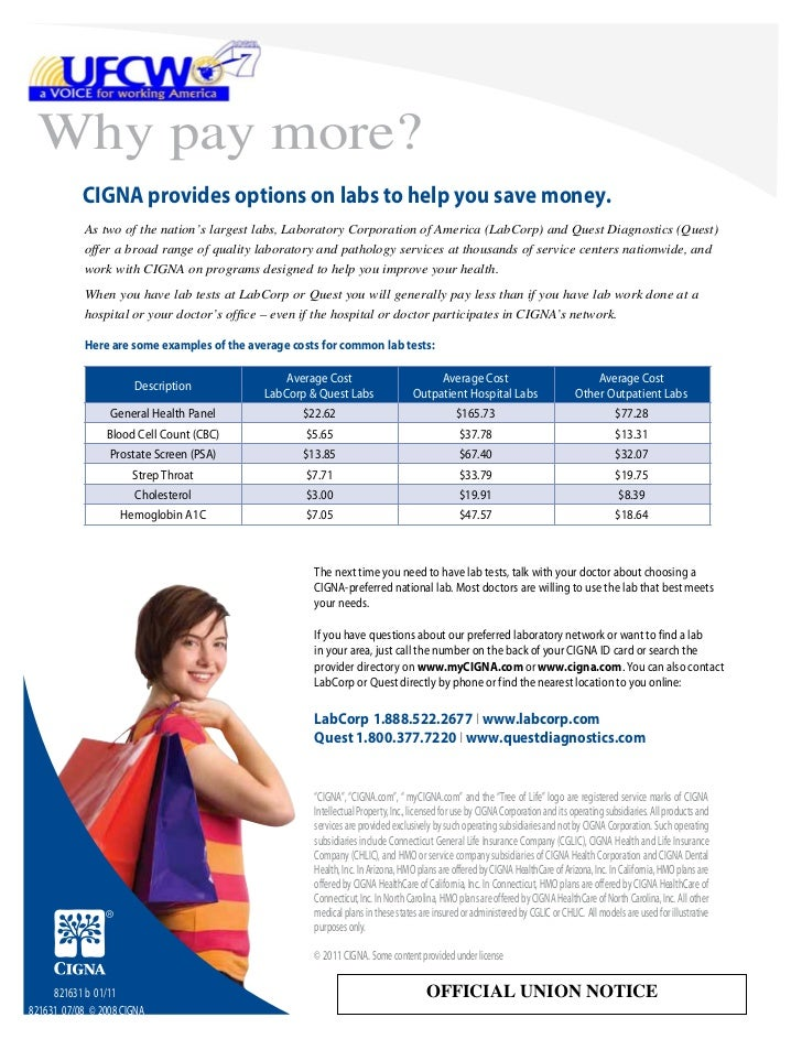 Why pay more?           CIGNA provides options on labs to help you save money.            As two of the nation's largest l...