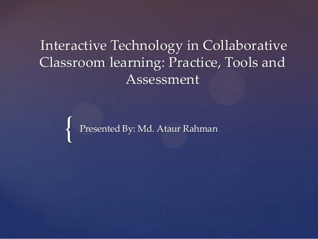 Collaborative Classroom Practices ~ Interactive technology in collaborative classroom learning