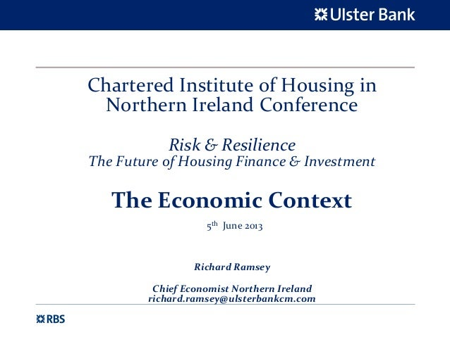 Chartered Institute of Housing in Northern Ireland ConferenceRisk & ResilienceThe Future of Housing Finance & InvestmentTh...