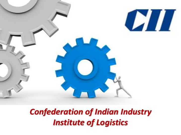 Confederation of Indian Industry     Institute of Logistics         © Confederation of Indian Industry