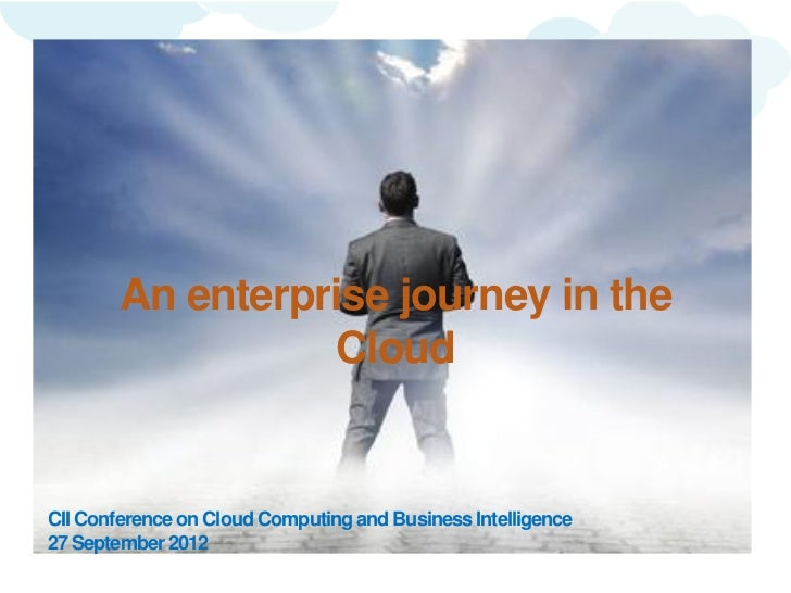 An enterprise journey in the                   CloudCII Conference on Cloud Computing and Business Intelligence27 Septembe...