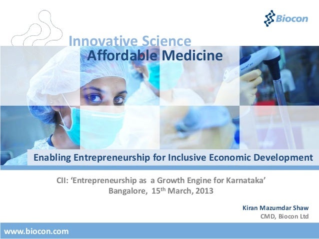 Enabling Entrepreneurship for Inclusive Economic Development by Kiran Mazumdar Shaw, Biocon, March 15, 2013