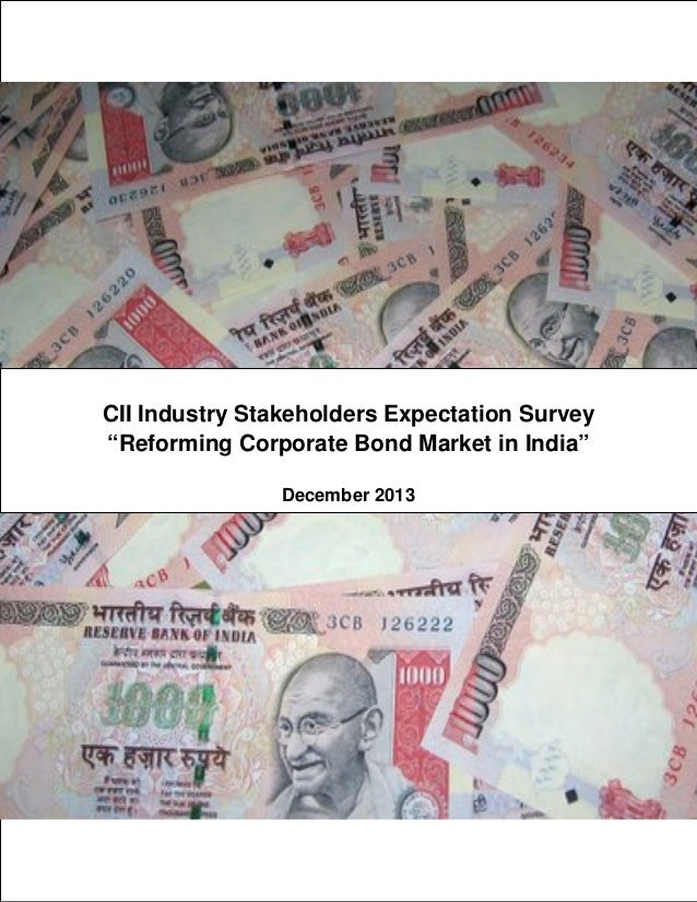 CII Industry Stakeholders Expectation Survey on Corporate Bond Market in India