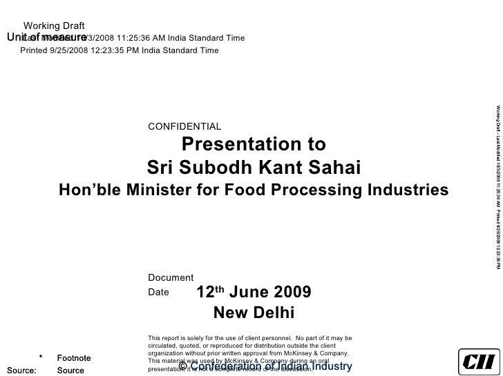 Presentation to Sri Subodh Kant Sahai Hon'ble Minister for Food Processing Industries 12 th  June 2009 New Delhi