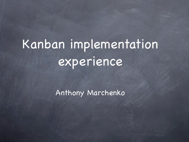 Kanban implementation     experience     Anthony Marchenko