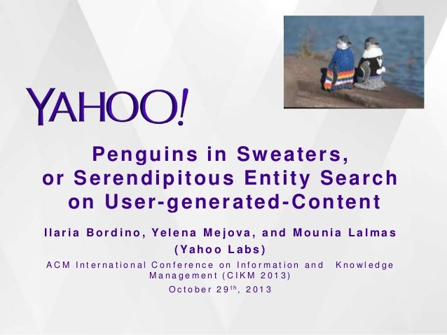 Penguins in Sweaters, or Serendipitous Entity Search on User-generated-Content I l a r i a B o r d i n o , Ye l e n a M e ...