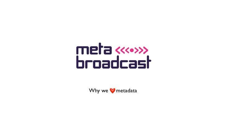 Why we   metadata