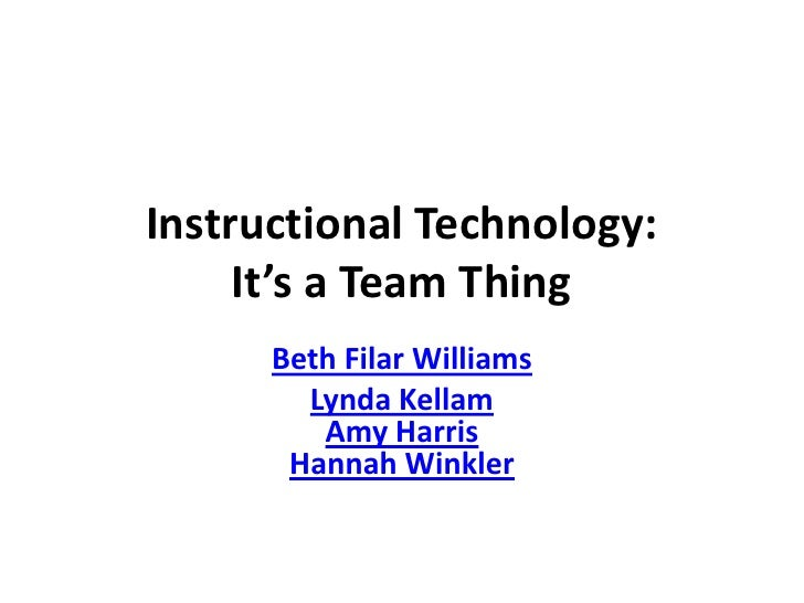 Instructional Technology: It's a Team Thing<br />Beth Filar Williams<br />Lynda KellamAmy HarrisHannah Winkler<br />