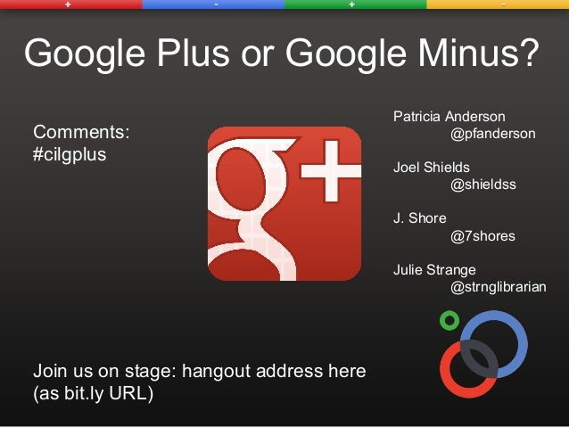 Google Plus or Google Minus?                                         Patricia AndersonComments:                           ...