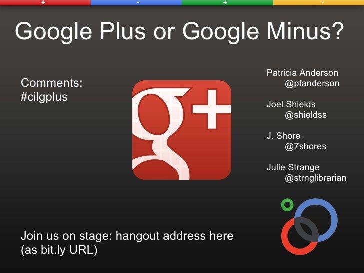 CIL 2012: Google Plus or Google Minus?