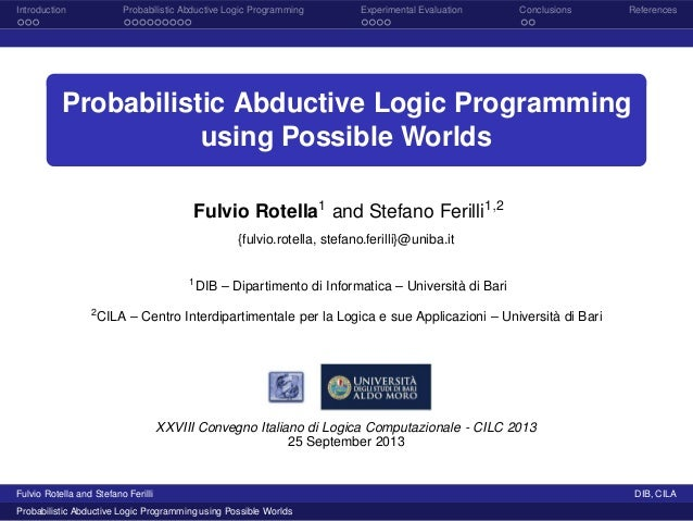 Introduction Probabilistic Abductive Logic Programming Experimental Evaluation Conclusions References Probabilistic Abduct...