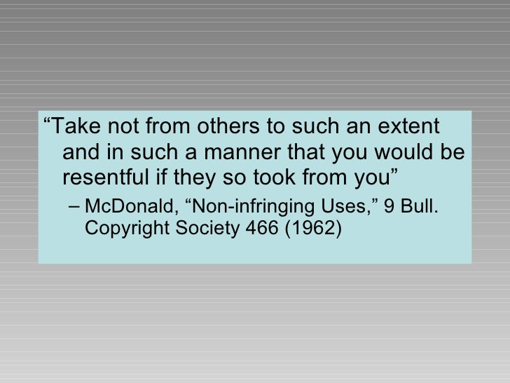 "<ul><li>""Take not from others to such an extent and in such a manner that you would be resentful if they so took from you""..."