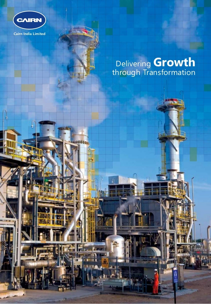 Cairn India Limited                       Delivering Growth                      through Transformation