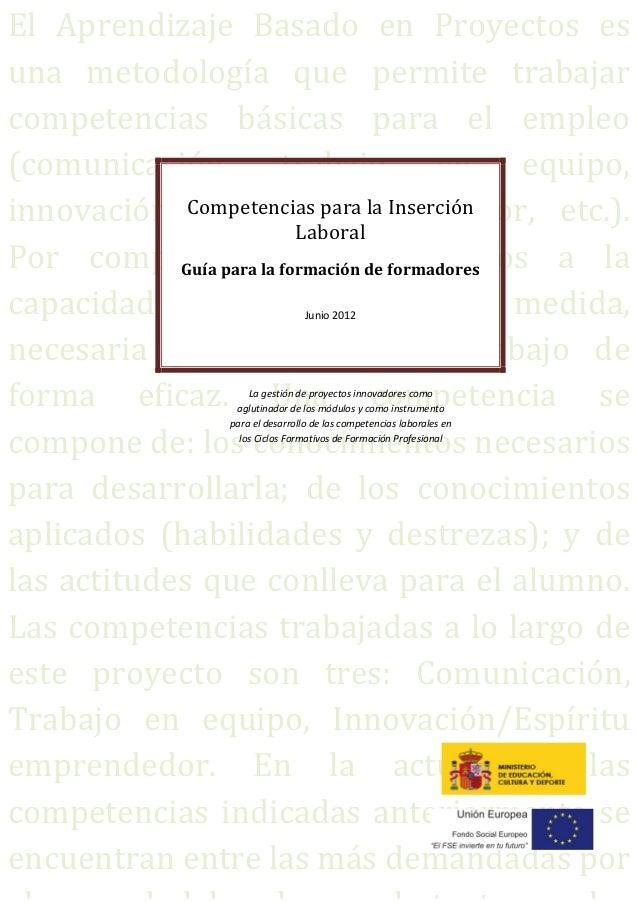 El Aprendizaje Basado en Proyectos esuna metodología que permite trabajar      competencias básicas para el...