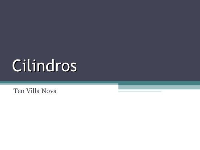 CilindrosTen Villa Nova