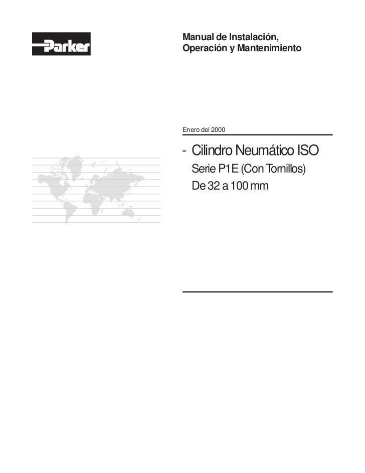 Manual de Instalación,Operación y MantenimientoEnero del 2000- Cilindro Neumático ISO  Serie P1E (Con Tornillos)  De 32 a ...