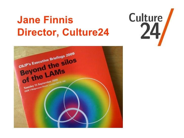 Jane Finnis Director, Culture24