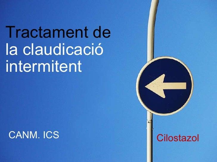 Tractament de la claudicació intermitent CANM. ICS Cilostazol