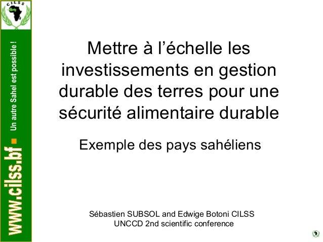 Mettre à l'échelle lesUn autre Sahel est possible !                                investissements en gestion             ...