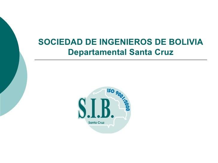 SOCIEDAD DE INGENIEROS DE BOLIVIA Departamental Santa Cruz