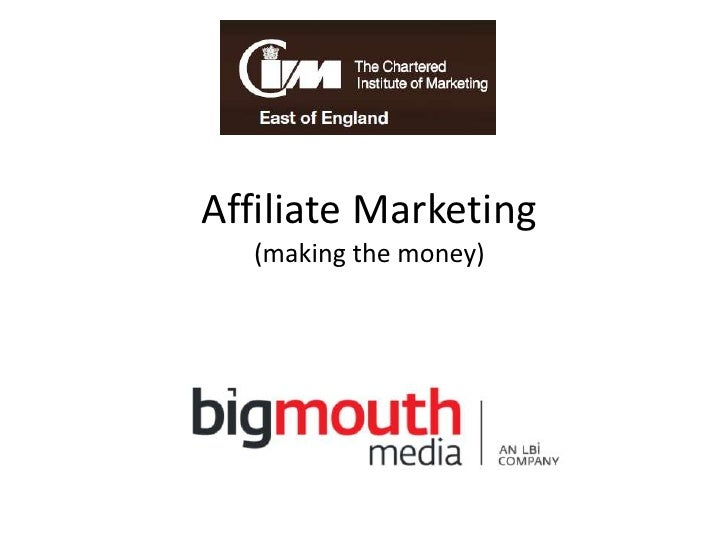 Affiliate Marketing(making the money)<br />