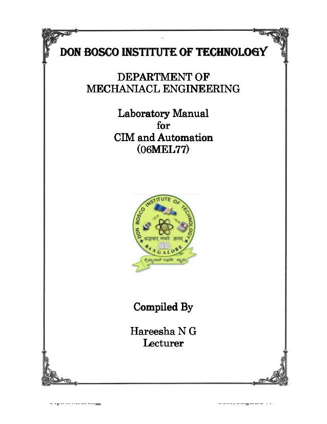 CIM and Automation Laboratory Manual MEL77 Dept. of Mech Engg DBIT, Bengaluru-74 ` DON BOSCO INSTITUTE OF TECHNOLOGYDON BO...