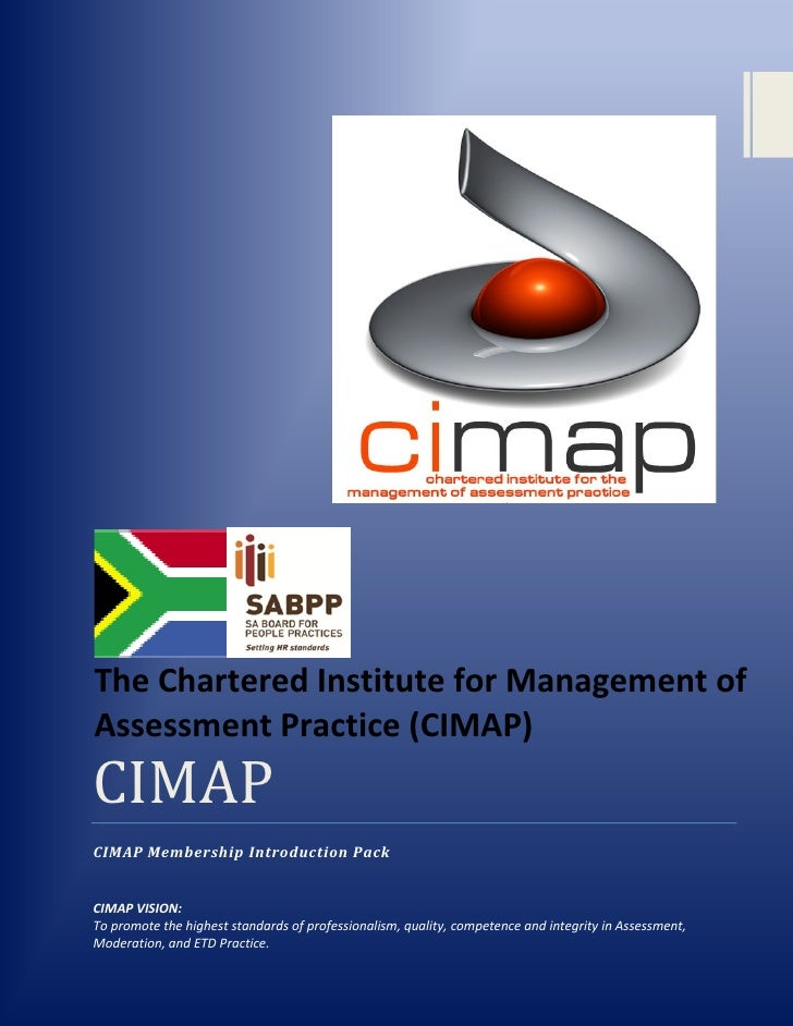 The Chartered Institute for Management ofAssessment Practice (CIMAP)CIMAPCIMAP Membership Introduction PackCIMAP VISION:To...