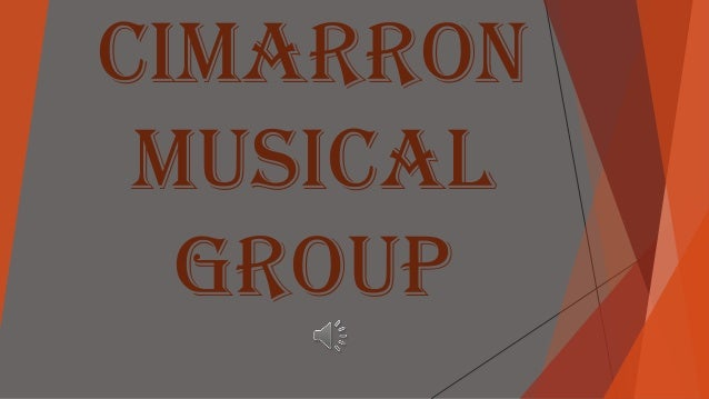 Cimarron MUSICAL GROUP