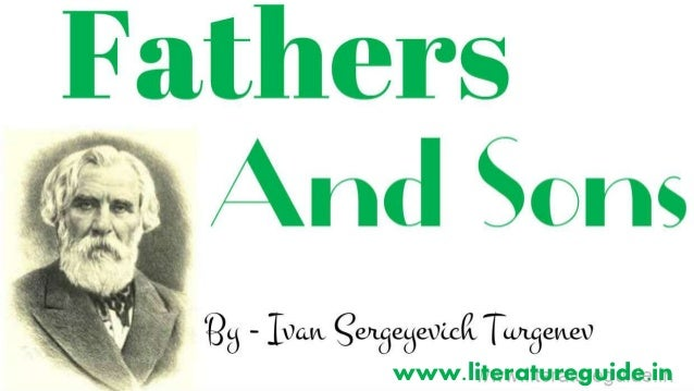 an analysis of the different views in the novel fathers and sons by ivan turgenev An introduction to fathers and sons by ivan turgenev learn about the book and  the historical context in which it was written  view the lesson plans  fathers  and sons summary & study guide description  were owned by the landed  nobility—by alexander ii, as well as the various reforms that were in place at the  time.