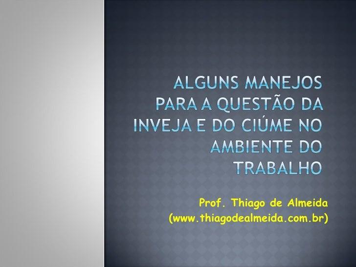 Prof. Thiago de Almeida (www.thiagodealmeida.com.br)