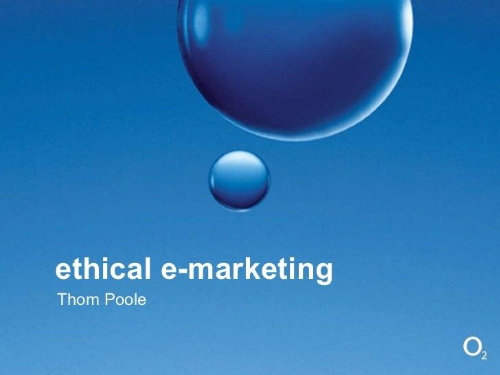 ethical e-marketing Thom Poole