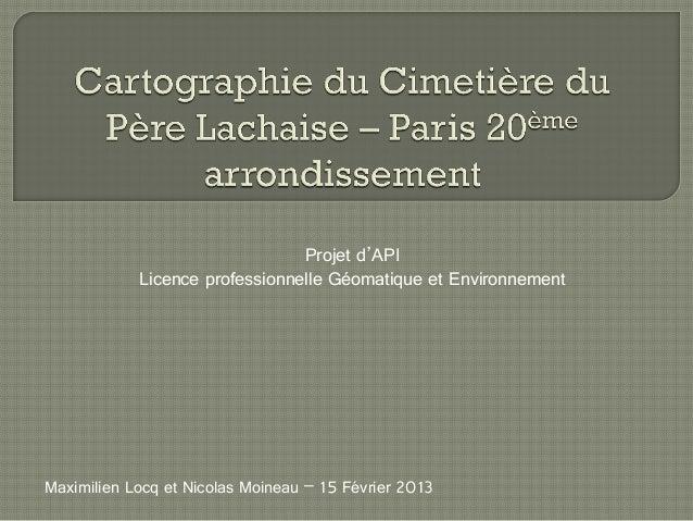 Projet d'API            Licence professionnelle Géomatique et EnvironnementMaximilien Locq et Nicolas Moineau – 15 Février...