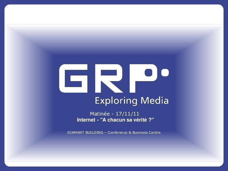 GRP / Cim - Novembre 2011 - Matinée Président