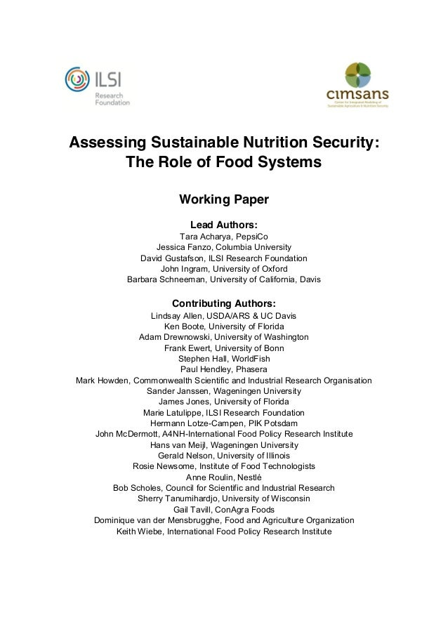 Assessing Sustainable Nutrition Security: The Role of Food Systems Working Paper Lead Authors: Tara Acharya, PepsiCo Jessi...