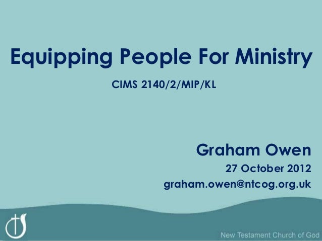 Equipping People For Ministry         CIMS 2140/2/MIP/KL                       Graham Owen                           27 Oc...