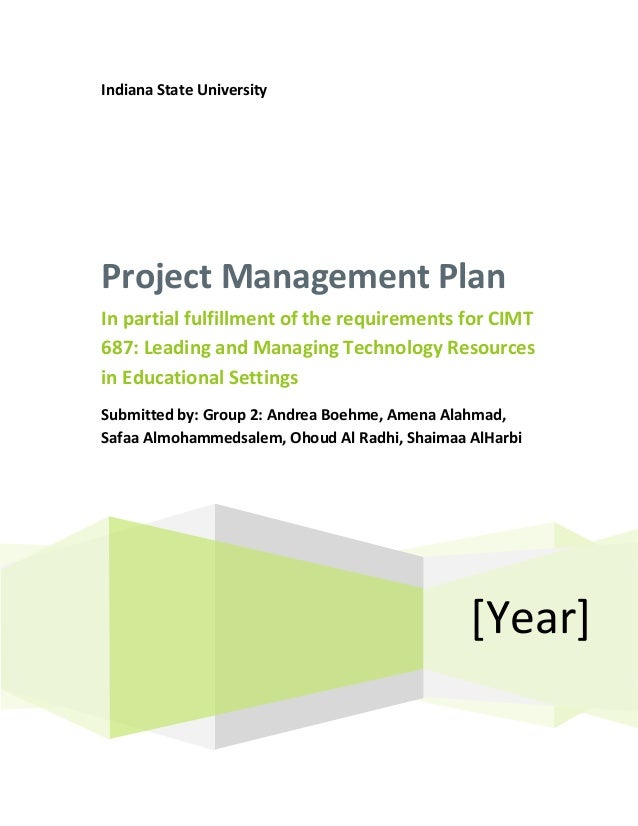 Indiana State UniversityProject Management PlanIn partial fulfillment of the requirements for CIMT687: Leading and Managin...