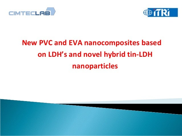 New PVC and EVA nanocomposites based on LDH's and novel hybrid tin-LDH nanoparticles