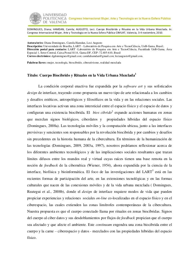 DOMINGUES, Diana; HAMDAN, Camila; AUGUSTO, Leci. Cuerpo Biocibrido y Rituales en la Vida Urbana Mezclada. In:Congreso Inte...