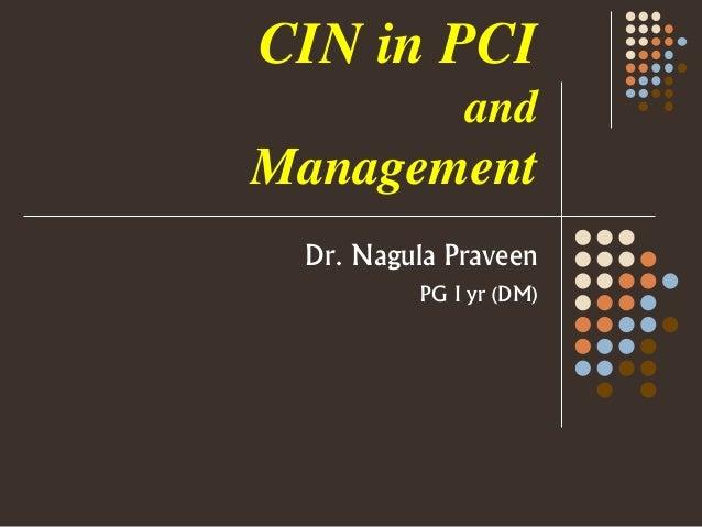 CIN in PCI and Management Dr. Nagula Praveen PG I yr (DM)