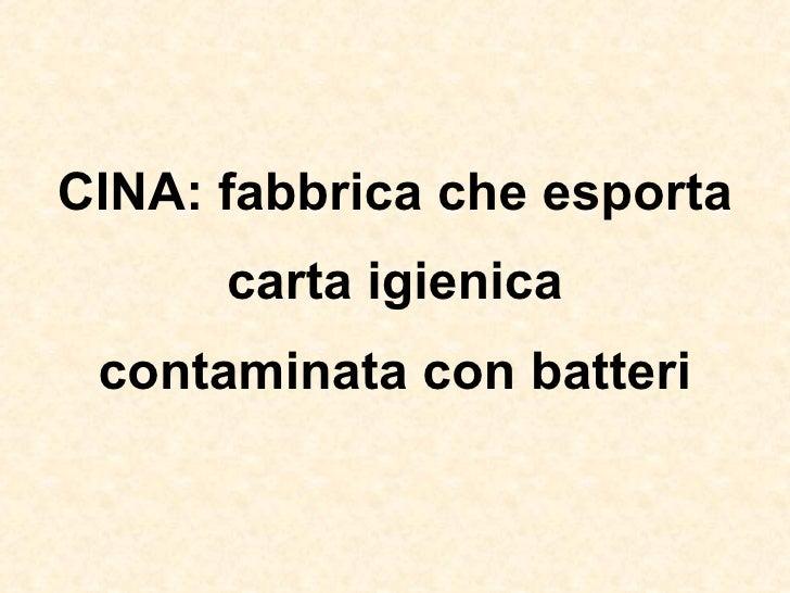 CINA: fabbrica che esporta carta igienica contaminata con batteri