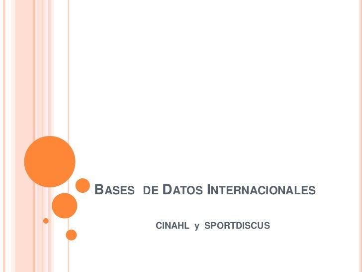 BASES DE DATOS INTERNACIONALES        CINAHL y SPORTDISCUS