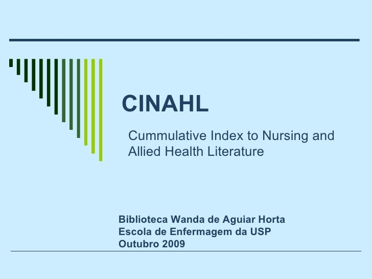 CINAHL Cummulative Index to Nursing and Allied Health Literature   Biblioteca Wanda de Aguiar Horta Escola de Enfermagem d...