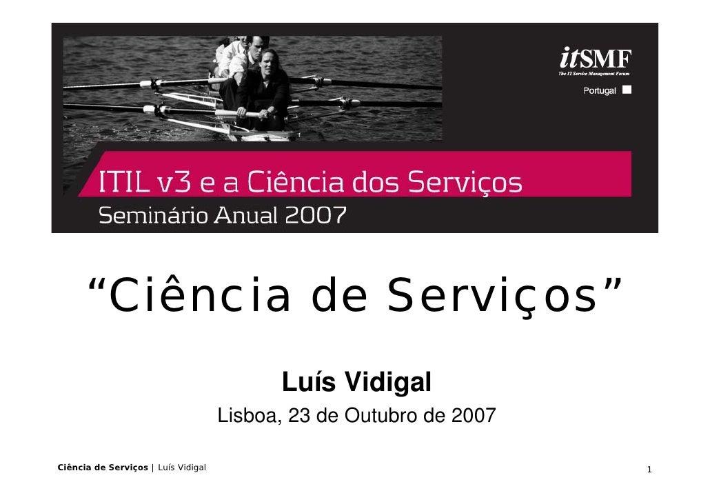 """Ciência de Serviços""                                            Luís Vidigal                                      Lisboa,..."