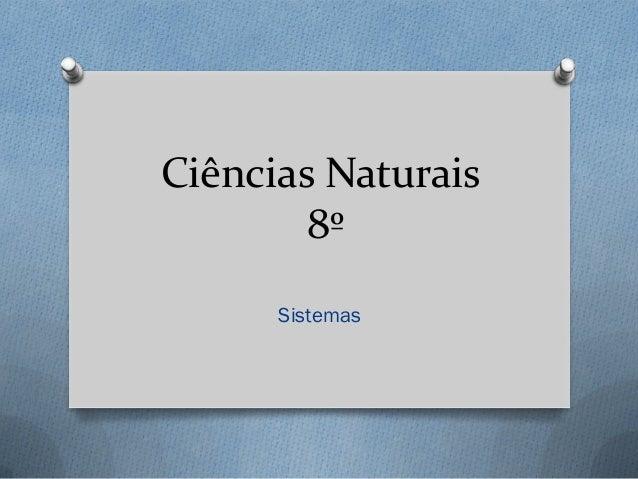 Ciências Naturais 8º Sistemas