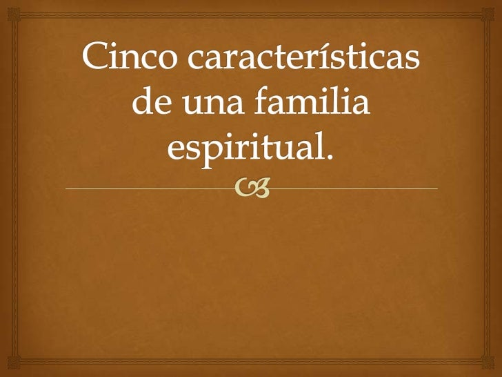 Cinco características de una familia espiritual