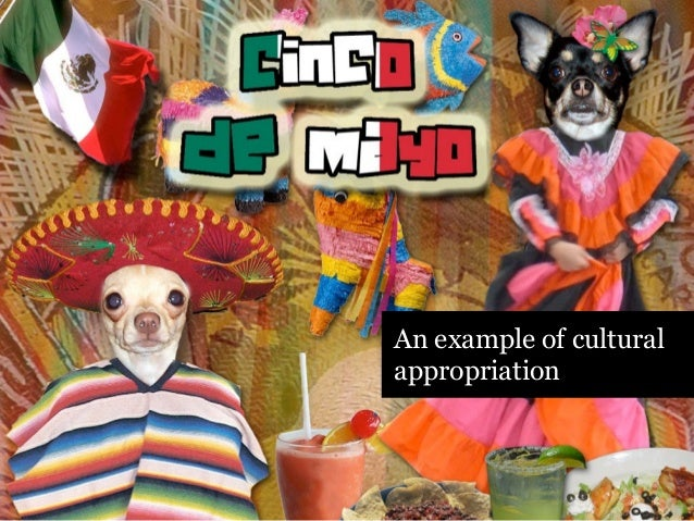 Cinco de Mayo - An Example of Cultural Appropriation