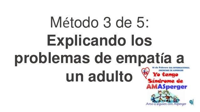 Método 3 de 5: Explicando los problemas de empatía a un adulto