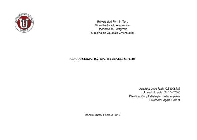 Universidad Fermín Toro Vice- Rectorado Académico Decanato de Postgrado Maestría en Gerencia Empresarial CINCO FUERZAS BÁS...