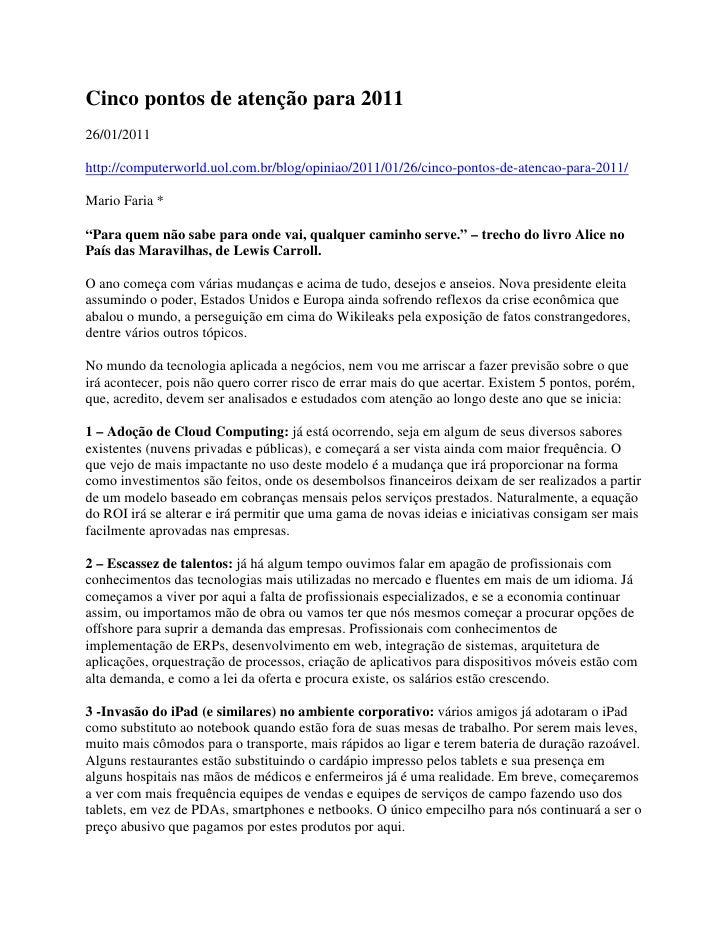 Cinco pontos de atenção para 201126/01/2011http://computerworld.uol.com.br/blog/opiniao/2011/01/26/cinco-pontos-de-atencao...