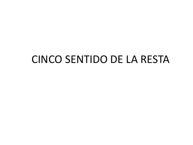 CINCO SENTIDO DE LA RESTA